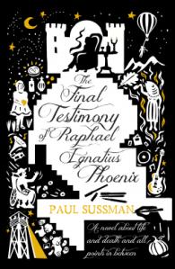 The final Testimony of Raphael Ignatious Phoenix